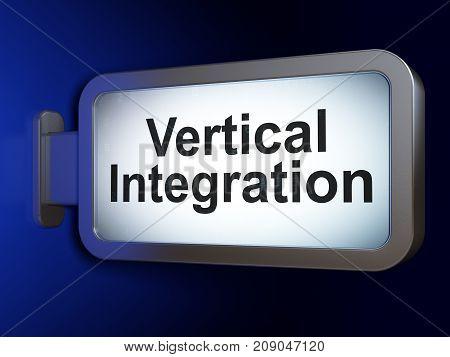 Finance concept: Vertical Integration on advertising billboard background, 3D rendering