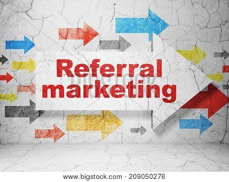 Advertising concept:  arrow with Referral Marketing on grunge textured concrete wall background, 3D rendering
