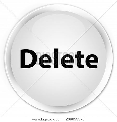 Delete Premium White Round Button