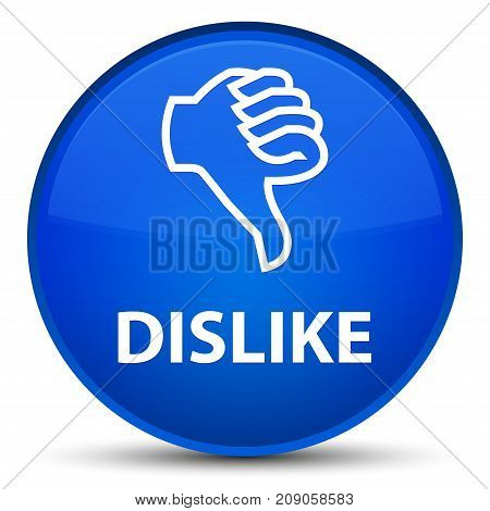 Dislike isolated on special blue round button abstract illustration poster