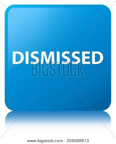 Dismissed Cyan Blue Square Button