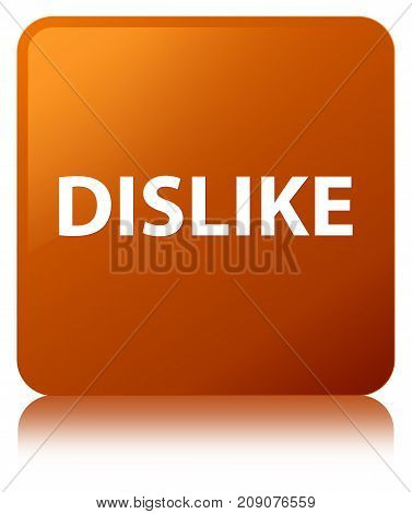 Dislike Brown Square Button