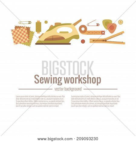 Vector colorful sewing workshop concept. Flat infographic design elements scissor, machine, pin, iron. Tailoring industry illustration of dressmaking tools icons.