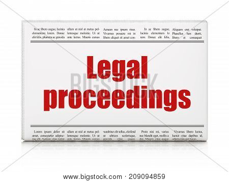Law concept: newspaper headline Legal Proceedings on White background, 3D rendering