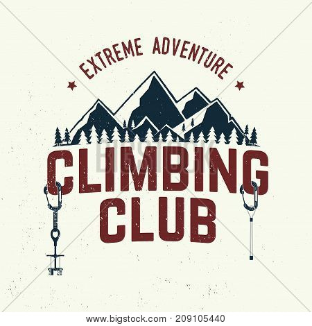Climbing Club badge. Vector. Concept for shirt or logo, print, stamp or tee. Vintage typography design with carabiners, climbing cams, hexes and mountain silhouette. Extreme adventure.