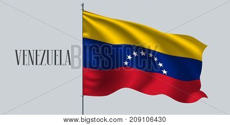 Venezuela waving flag on flagpole vector illustration. Three colors element of Venezuelan wavy realistic flag as a symbol of country