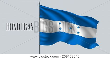 Honduras waving flag on flagpole vector illustration. Two colors element of Hondurasian wavy realistic flag as a symbol of country