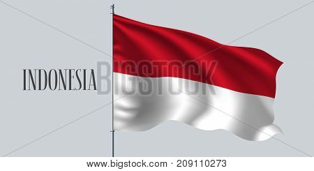 Indonesia waving flag on flagpole vector illustration. Two colors element of Indonesian wavy realistic flag as a symbol of country