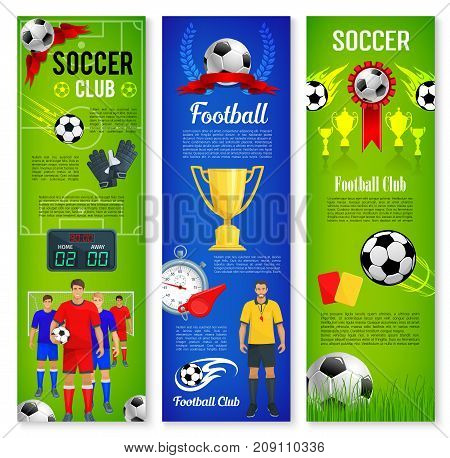 Soccer sport game and football club banner template set. Soccer ball on football field with gate, player, referee, champion cup and soccerboard vector poster for soccer or football championship design