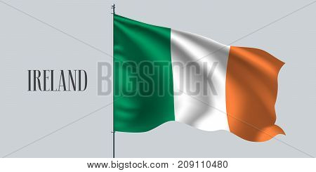 Ireland waving flag on flagpole vector illustration. Three colors element of Irish wavy realistic flag as a symbol of country
