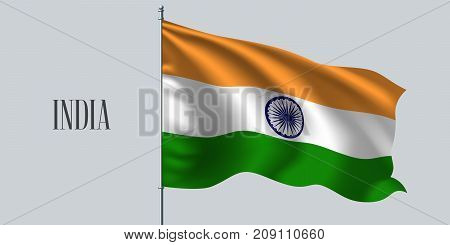 India waving flag on flagpole vector illustration. Three colors element of Indian wavy realistic flag as a symbol of country