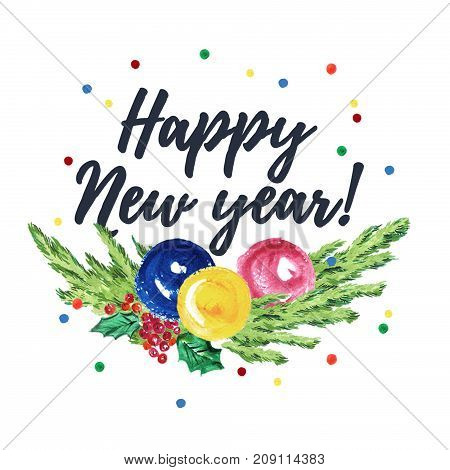 Watercolor artistic hand drawn christmas congratulation designs with fir tree branch holly decoration balls lettering & confetti isolated on white background. Happy New year & Merry Xmas party.