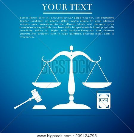 Symbol of law and justice. Concept law. Scales of justice, gavel and book icon isolated on blue background. Legal law and auction symbol. Flat design. Vector Illustration