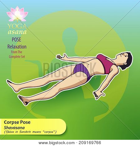 Vector illustration of yoga exercises with full text description and titles. The female figure shows the position of the body posture or asana in the lying position. Pose for complete relaxation.