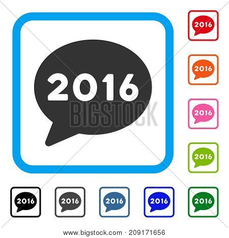 2016 Message icon. Flat gray pictogram symbol inside a light blue rounded rectangular frame. Black, gray, green, blue, red, orange color additional versions of 2016 Message vector.