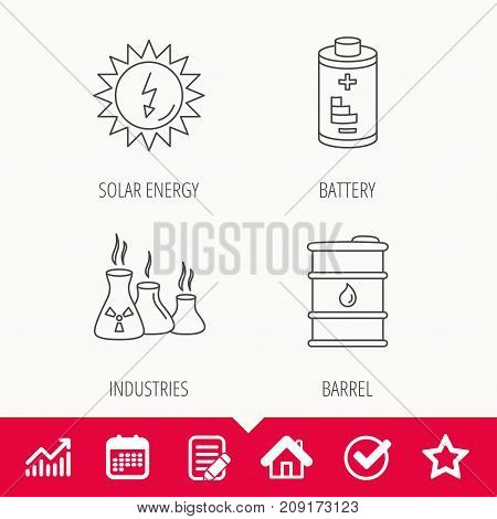 Solar energy, battery and oil barrel icons. Industries linear sign. Edit document, Calendar and Graph chart signs. Star, Check and House web icons. Vector