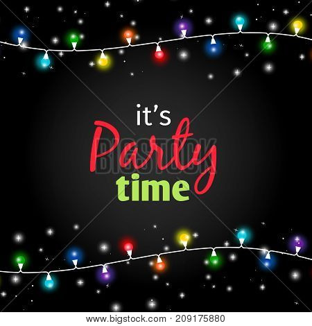 Colorful light garlands on black background, party time poster. Vector illustration