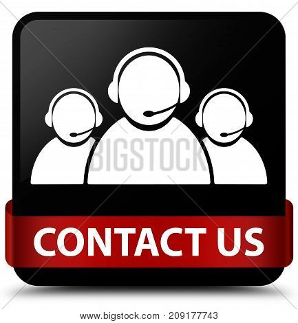 Contact Us (customer Care Team Icon) Black Square Button Red Ribbon In Middle
