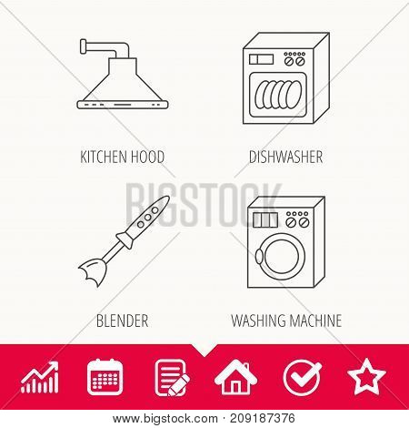 Dishwasher, washing machine and blender icons. Kitchen hood linear sign. Edit document, Calendar and Graph chart signs. Star, Check and House web icons. Vector