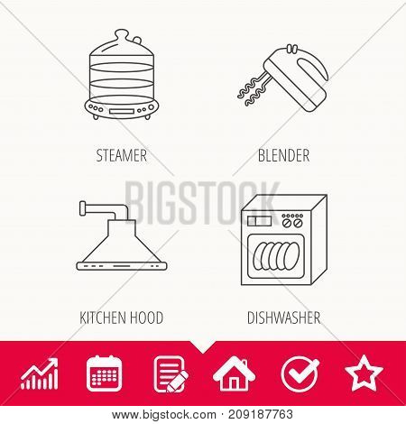 Dishwasher, kitchen hood and mixer icons. Steamer linear sign. Edit document, Calendar and Graph chart signs. Star, Check and House web icons. Vector