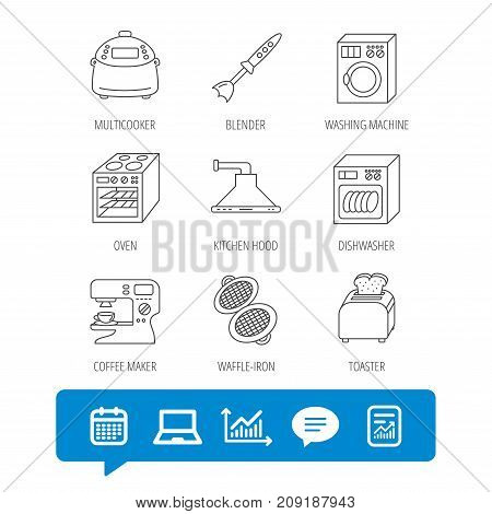 Dishwasher, washing machine and blender icons. Kitchen hood, coffee maker and toaster linear signs. Oven, multicooker and waffle-iron icons. Report file, Graph chart and Chat speech bubble signs