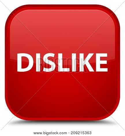 Dislike isolated on special red square button abstract illustration poster