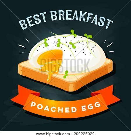 Breakfast poster. Poached egg on toast with pepper and cress. Vector illustration cartoon flat icon on black chalkboard.
