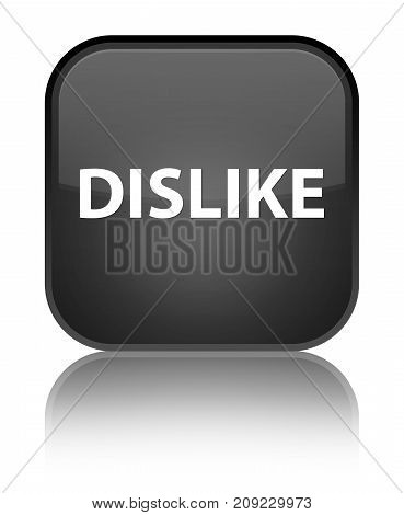 Dislike isolated on special black square button reflected abstract illustration poster