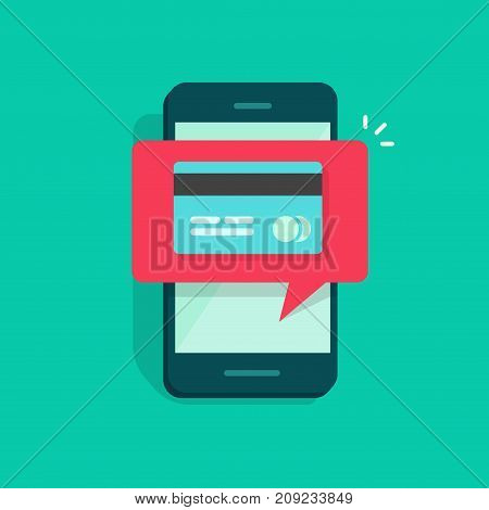 Mobile phone or smartphone with credit or debit card notification bubble on screen, flat cartoon of cellphone online payment, internet money concept, transaction, electronic cash transfer
