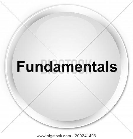Fundamentals Premium White Round Button