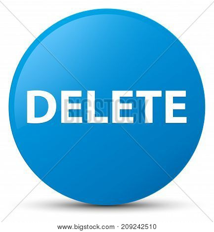 Delete Cyan Blue Round Button