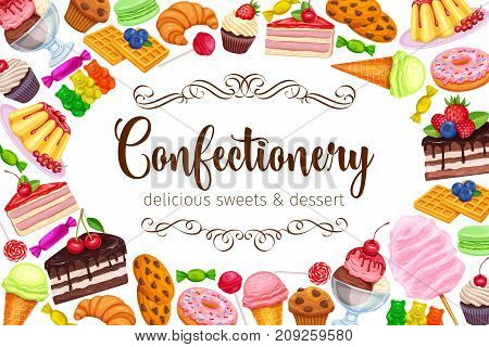 Vector frame template with confectionery and sweets icons. Dessert, lollipop, ice cream with candies, macaron and pudding. Donut and cotton candy, muffin, waffles, biscuits and jelly