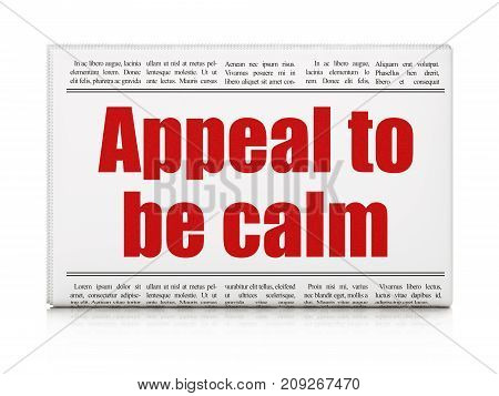 Politics concept: newspaper headline Appeal To Be Calm on White background, 3D rendering