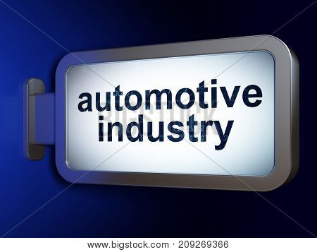 Manufacuring concept: Automotive Industry on advertising billboard background, 3D rendering