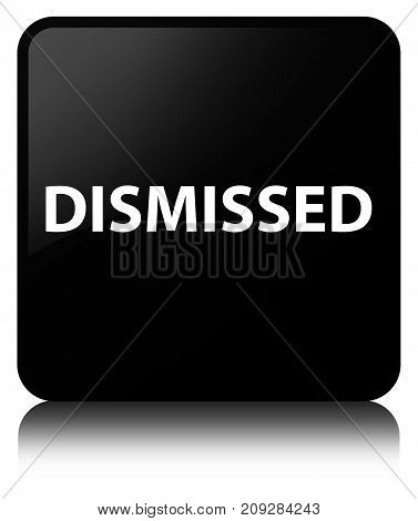 Dismissed Black Square Button