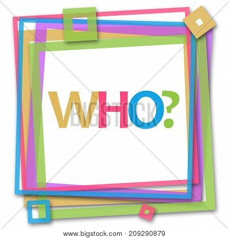 Who text written over colorful frame background.