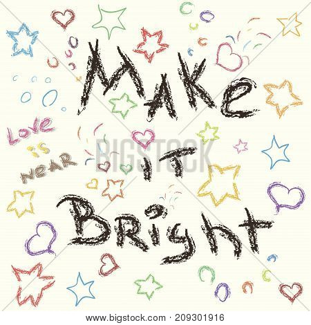 Make it bright cute vector slogan with scetch