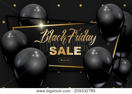 Black Friday banner vector illustration. Gold glitter dots pattern luxury frame golden calligraphic text black realistic balloons. Graphic design elements for flyer sale promo.