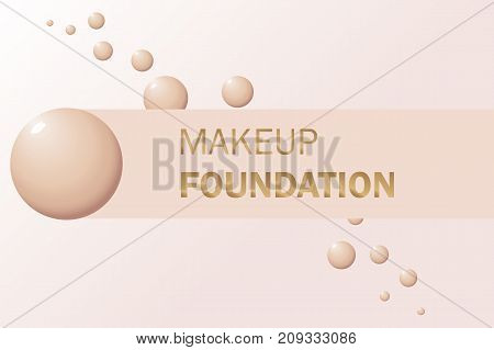 Makeup banner whith drops of foundation. Vector for the promotion of foundation premium product: concealer corrector cream. Beauty cosmetics background. Use for advertising flyer banner leaflet