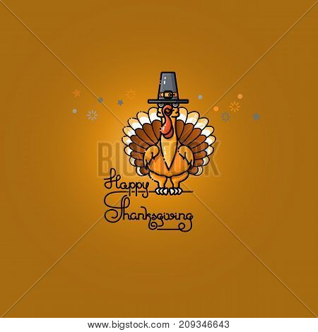 Happy Thanksgiving card. Handwritten Words and  Cute Cartoon Turkey in pilgrim hat. Thanksgiving vector illustration.