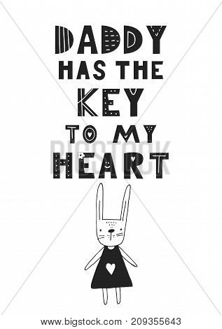 Daddy has the key to my heart - Cute hand drawn fun nursery poster with handdrawn lettering in scandinavian style. Vector illustration.