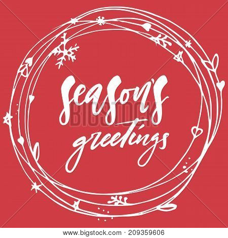 Season s Greetings - hand lettering Christmas and New Year holiday calligraphy phrase isolated on the background. Brush ink typography for photo overlays, t-shirt print, poster design.
