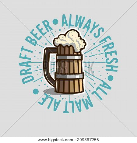Draft Beer Logo Label Design  With Wooden Mug Or A Tankard Of Beer With Foam Illustration. Vector Graphic.