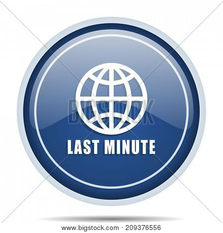 Last minute blue round web icon. Circle isolated internet button for webdesign and smartphone applications.
