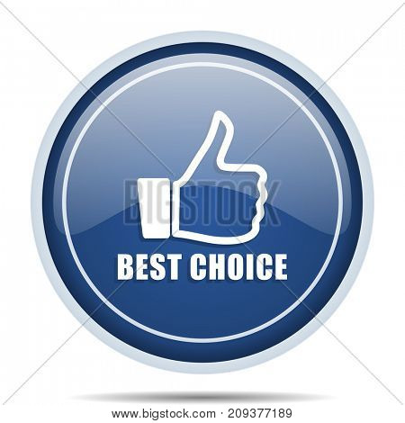 Best choice blue round web icon. Circle isolated internet button for webdesign and smartphone applications.