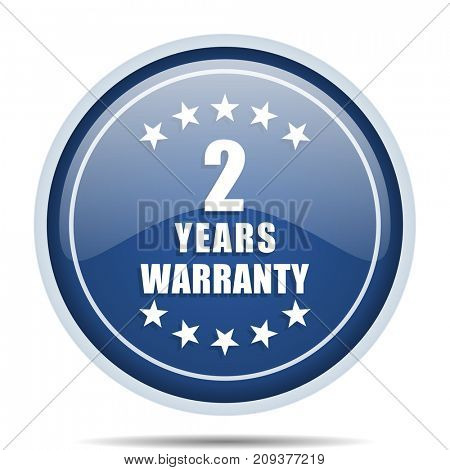 Warranty guarantee 2 year blue round web icon. Circle isolated internet button for webdesign and smartphone applications.