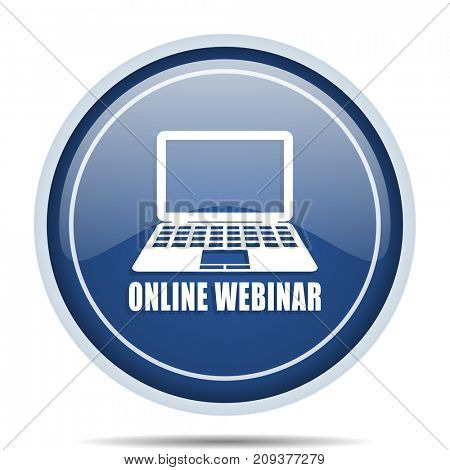 Online webinar blue round web icon. Circle isolated internet button for webdesign and smartphone applications.
