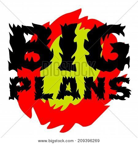 Big plans sticker. Authentic design graphic stamp. Original series