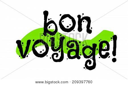 Bon voyage sticker. Good journey in french language. Authentic design graphic stamp. Original series