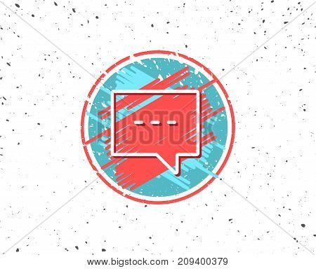 Grunge button with symbol. Chat line icon. Speech bubble sign. Communication or Comment symbol. Random background. Vector